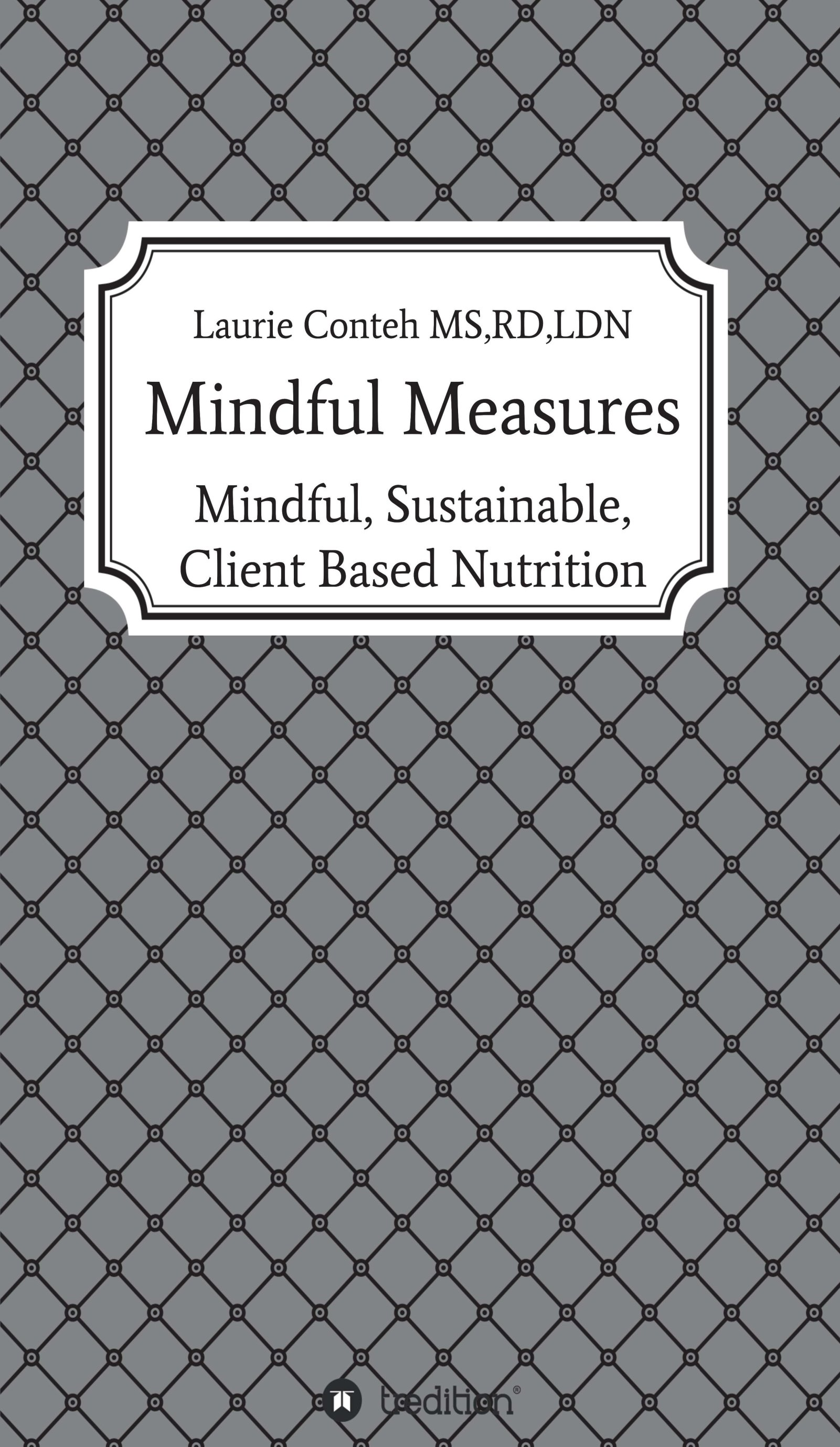 Mindful Measures – Mindful, Sustainable, Client Based Nutrition