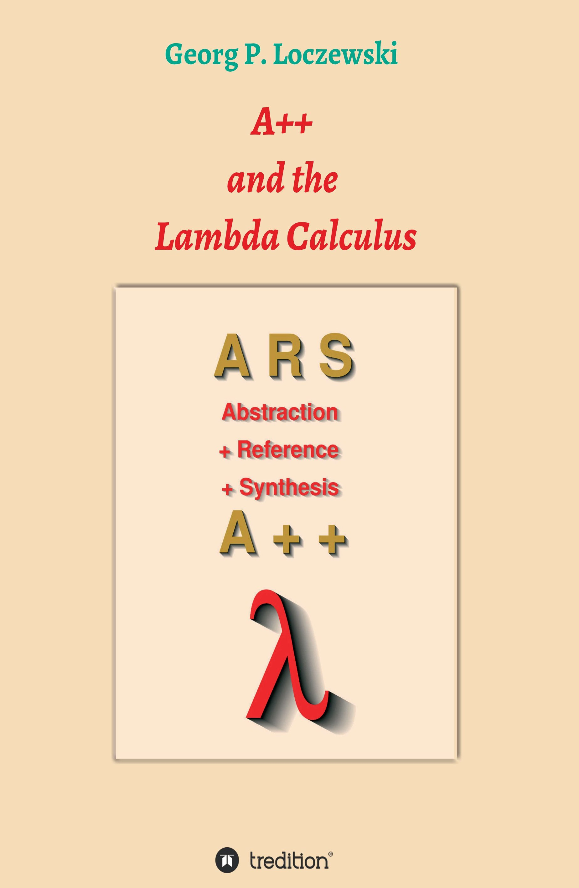 A++ and the Lambda Calculus – Introduction to the Lambda Calculus