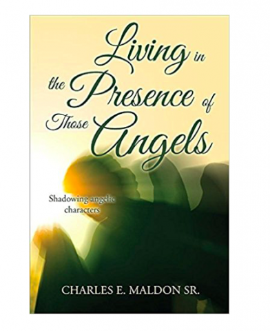 Living in the Presence of Those Angels: Shadowing Angelic Characters Now Available On Amazon 7