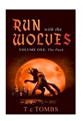 "Best Selling 'Run with the Wolves' Volume One ""The Pack"" – Now Available As a Paperback"
