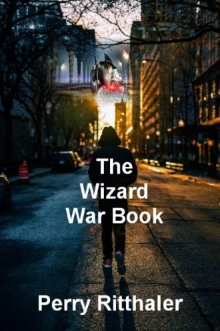 """Author Perry Ritthaler Releases New eBook, """"The Wizard War Book"""" 13"""