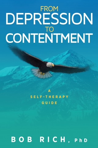 From Depression to Contentment: A Self-Therapy Guide, Ed. 1