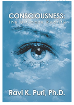 """THE AUTHORSHOUSE PUBLISHING RELEASES THE NEW BOOK ENTITLED; """"CONSCIOUSNESS: THE ULTIMATE REALITY,"""" BY CELEBRATED PROFESSOR, WRITER AND SCIENTIST, DR. RAVI K. PURI FROM COLUMBIA, MISSOURI. 1"""