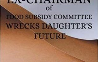 Ex-Chairman of Food Subsidy Committee Wrecks Daughter's Future by Dolores Achterkirch – How One Woman with Few Choices Learned How To Create a Better Life 5