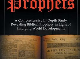 These Prophets: A Comprehensive Study in Biblical Prophecy Interfaced with International Developments 2