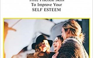 Become a More Positive Person: Three Practical Skills to Improve Self Esteem by Shirley Mathey – Self Motivation is the Best Motivation 4