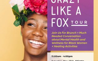 Mental Health Awareness Tour for Women, Crazy Like A Fox will Make its First Stop  in Atlanta on the 4-City Tour this Spring/Summer 3