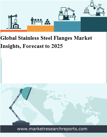 Global Stainless Steel Flanges Market is grow at a CAGR of 3.3% and expected to reach USD 1185.6 Million by 2025 from USD 945.9 Million in 2018 12