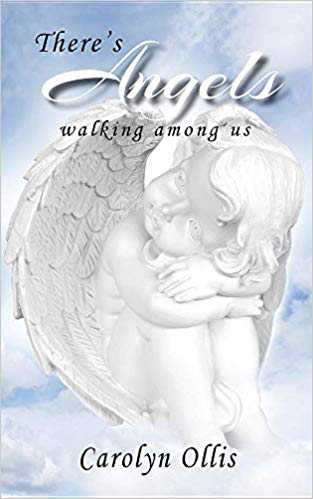 There's Angels Walking among Us by Carolyn Ollis – a Book that expresses that Angels Exist among People, Guiding and Helping in Invisible Ways 10