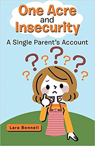 One Acre and Insecurity: A Single Parent's Account and All My Ladies by Lara Bonnell, Fictions on Single Motherhood and a Widower Trying to Find Love Again 3