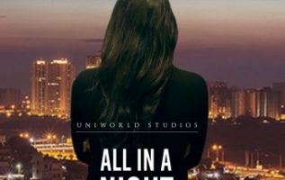 "Suspense Thriller ""ALL IN A NIGHT"" Film by Uniworld Studios to be released worldwide in November 2019 2"