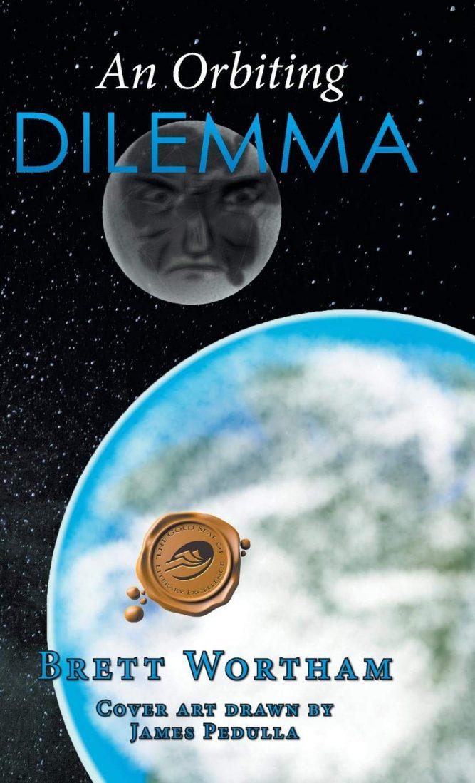 An Orbiting Dilemma by Brett Wortham Available on Amazon 1