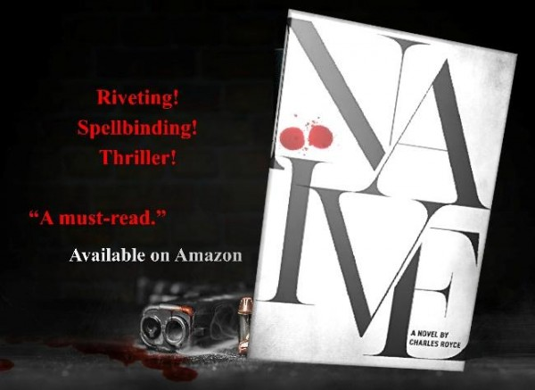 """Author Charles Royce Debuts Thriller Novel """"Naive"""" to Amazing Reviews 1"""