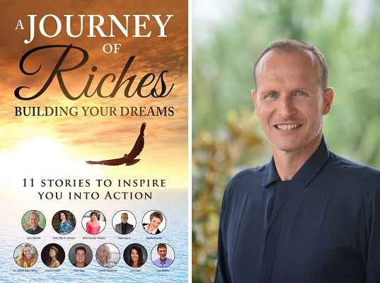 A Journey Of Riches: Building Your Dreams, Inspires Readers To Action With Stories Of Triumph 1