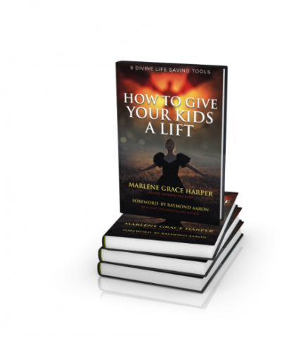 How To Give Your Kids A Lift: 9 Divine Life Saving Tools By Marlene Harper 1