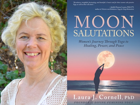 Breakthrough Yoga Techniques – Laura Cornell's Newly Released Book Helps Women Harness Their Feminine Energy 4