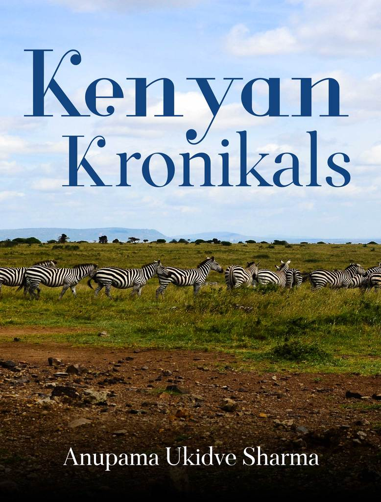 Kenya comes alive in the book 'Kenyan Kronikals' by Anupama Ukidve Sharma 1