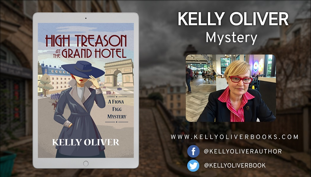 New Historical Mystery – High Treason at the Grand Hotel – Released By Author Kelly Oliver 1