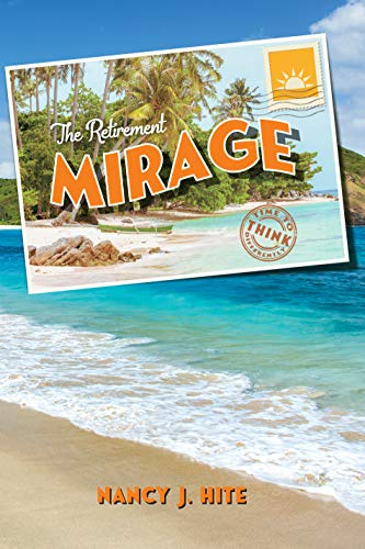 Certified Financial Planner Nancy Hite Releases The Retirement Mirage: Time To Think Differently 1