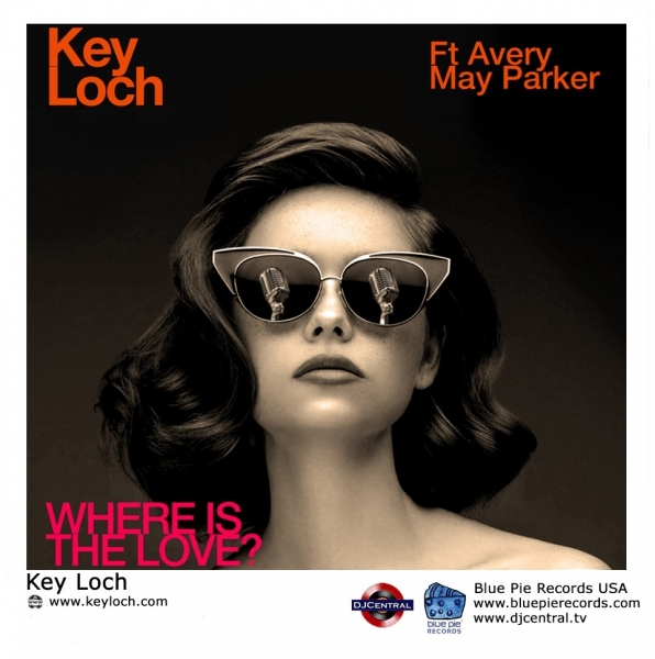 """Key Loch Releases New Single, """"Where Is The Love"""" 10"""