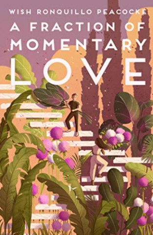"""Wish Ronquillo Peacocke Announces Publication of Her Soon To Be Released Book of Poems – """"A Fraction of Momentary Love"""" 2"""