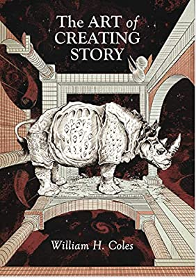 """William H. Coles' new Literary book """"The Art of Creating Story"""" receives a warm literary welcome. 2"""