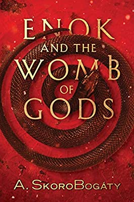 """Andre SkoroBogaty's new Fantasy book """"Enok and the Womb of Gods"""" receives a warm literary welcome 2"""