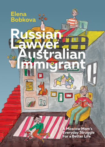 Russian Lawyer Turned Australian Immigrant Elena Bobkova Releases New Autobiography, Shares Life Story and Russian Culture with Readers 1