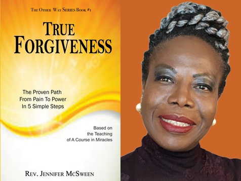 Perceiving Forgiveness Differently – Rev. Jennifer McSween's Riveting Book Uses Metaphysical Teachings to Help Readers Transform Their Life 9