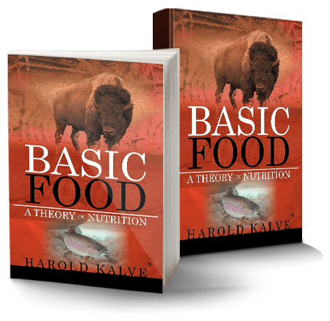 """Basic Food: A Theory of Nutrition"" New Book by Harold Kalve – A Book With a Message for Everyone 1"