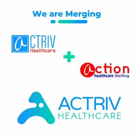 Actriv Inc. to merge with Action Healthcare Staffing, merger will create largest healthcare staffing company in Washington 1