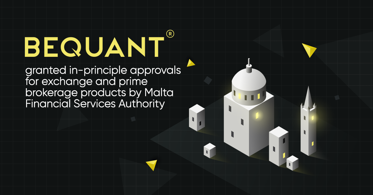 Digital assets firm Bequant granted in-principle approvals for exchange and prime brokerage products by Malta Financial Services Authority 1