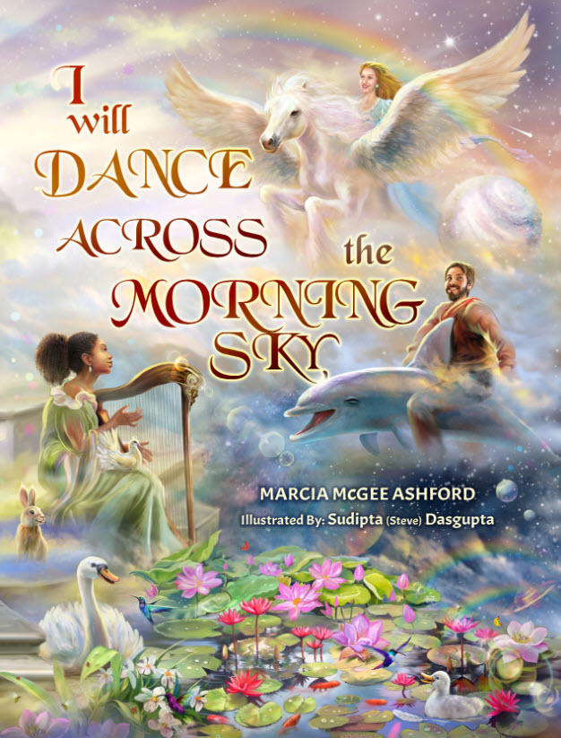"""Noted Children's Book Author – Marcia McGee Ashford Releases Her Much Anticipated Book – """"I Will Dance Across the Morning Sky"""" 1"""