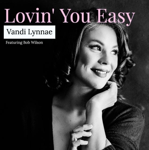 """Two New Song Releases by Vandi Lynnae – """"I Fall"""" and """"Lovin' You Easy (Jazz Version featuring Bob Wilson)"""" 1"""