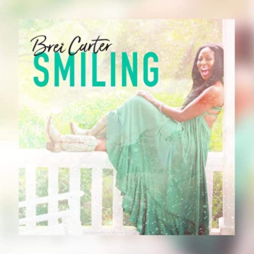 """Country Music Star Brei Carter Releases Highly Anticipated New Single """"Smiling"""" 1"""