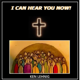 """Ken Lehnig Releases """"I Can Hear you Now"""" On Label American Windsong Music 7"""