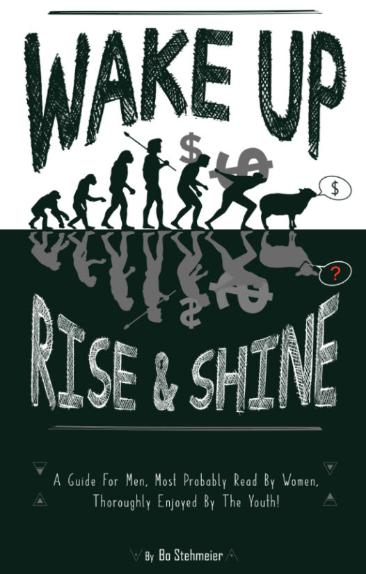 """Media Executive – Bo Stehmeier Announces The Release of Two Debut Books – """"WAKE UP – RISE & SHINE"""" and """"BOREALIS"""" 12"""
