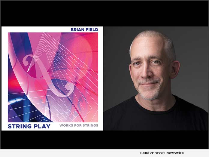 Driving Rhythm and Soaring Lyricism Combine in Brian Field's Fifth Album, STRING PLAY 5