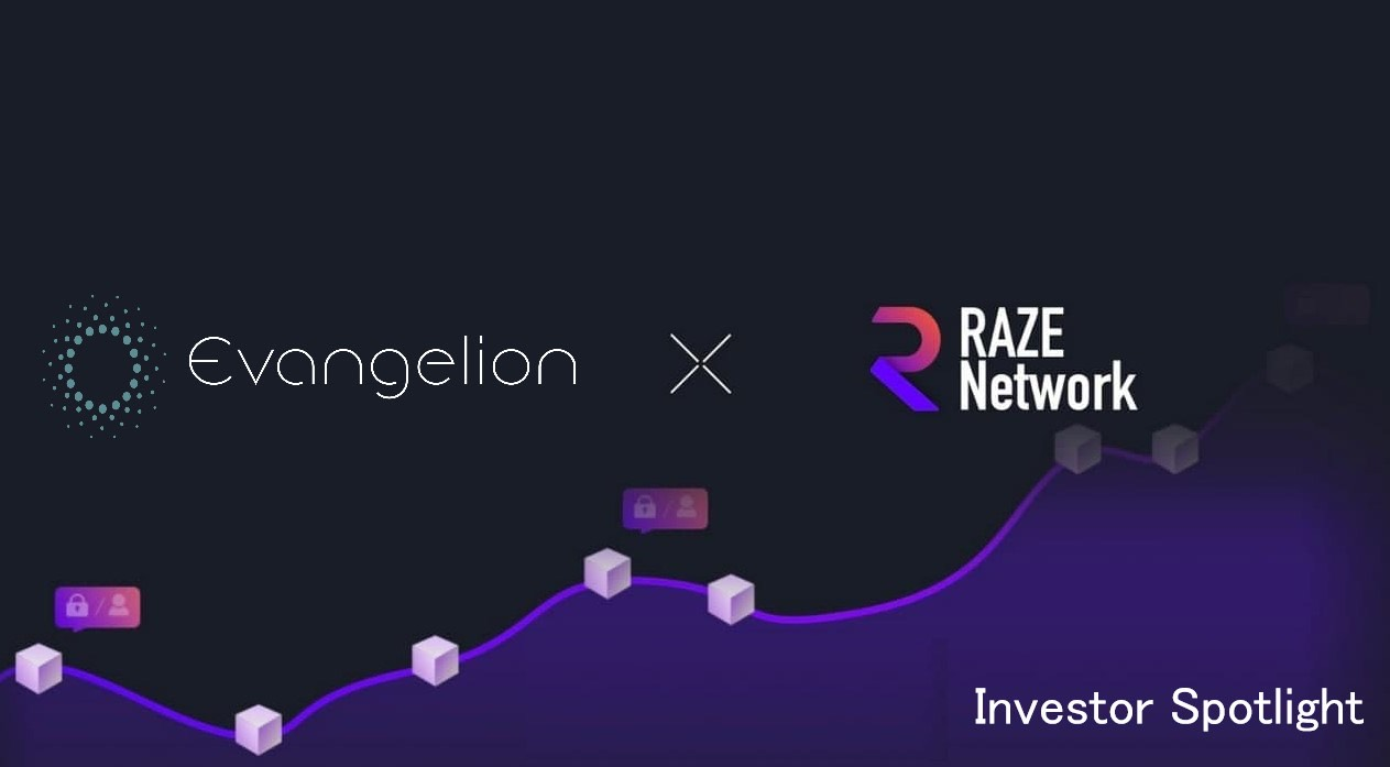 Evangelion Capital Invests in Raze Network, Capping off a 500x Oversubscribed Fundraising Round 1
