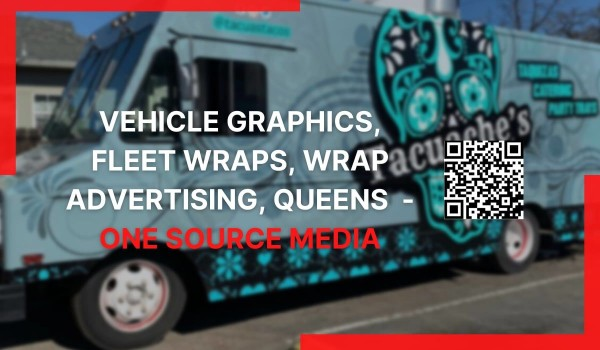 One Source Media is the One-Stop Shop for Large Format Printing Services, Including Vehicle Graphics in Queens, New York 2