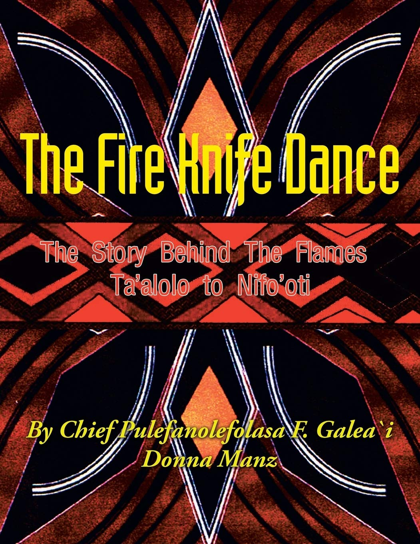 "Samoan Chief Pulefanolefolasa F. Galea'i Releases Book, ""The Fire Knife Dance: The Story Behind the Flames Ta'alolo to Nifo'oti"" 14"