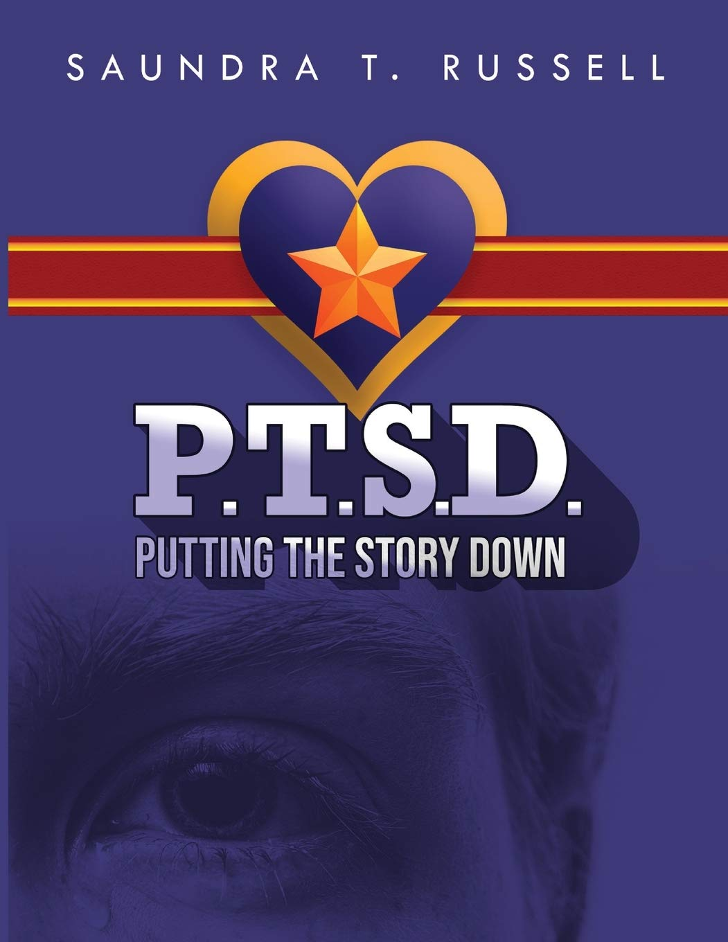 """Poet Saundra Russell's Poetry Self-Help Poetry Workbook, """"Putting The Story Down,"""" is hopefully a Form of Relief for PTSD Survivors. 1"""