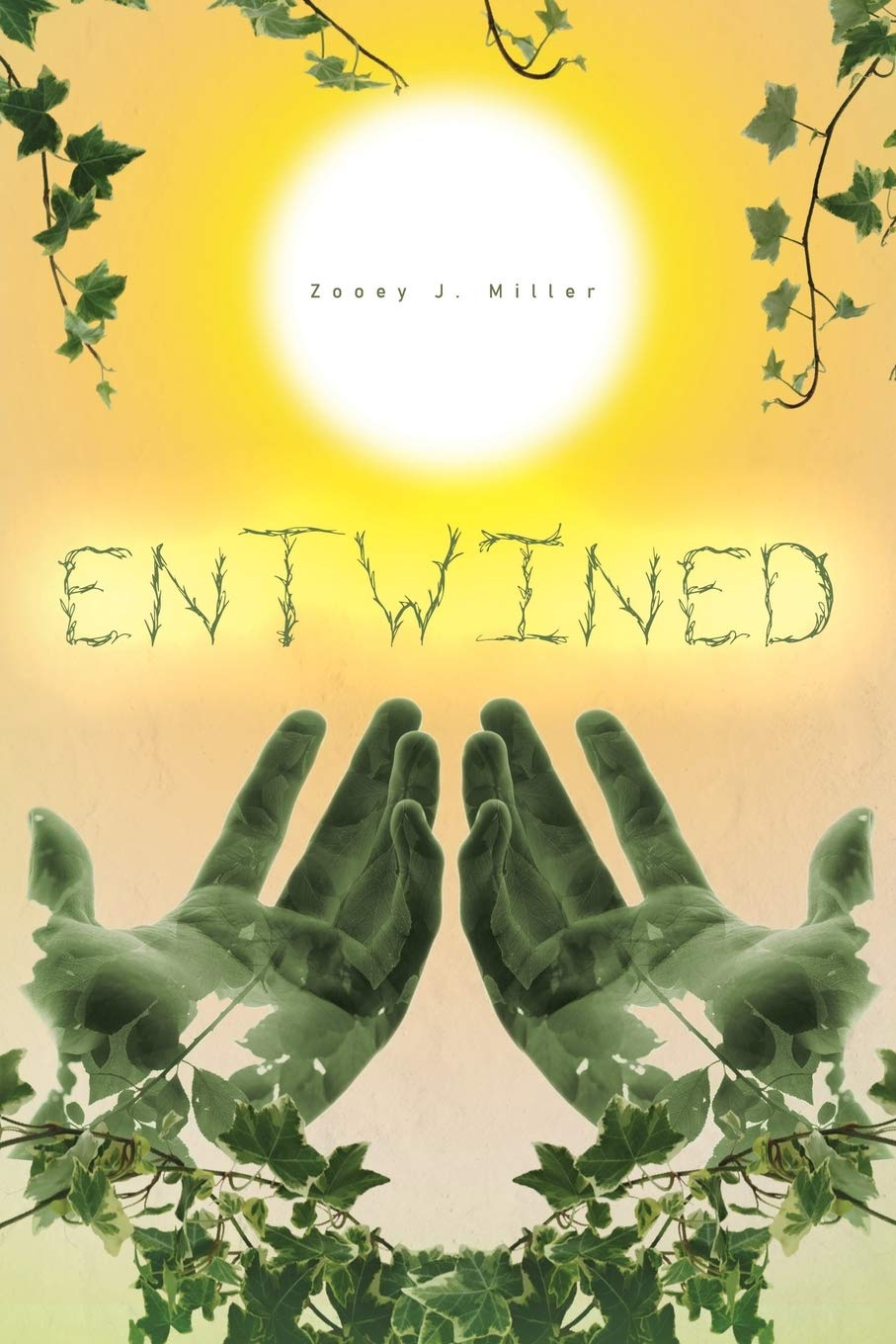 """""""Entwined"""" is a Rare and Fantastical Novel Written by Young Author, Zooey J. Miller 1"""