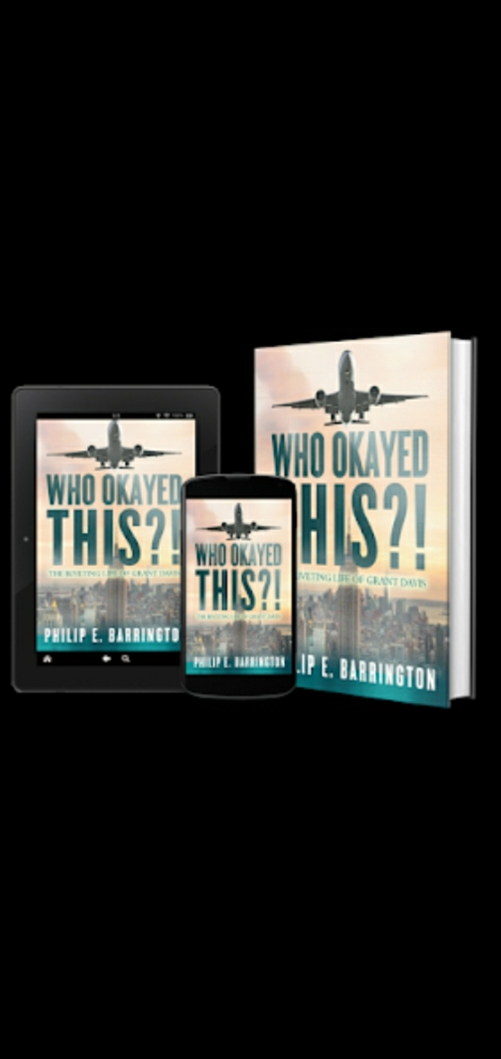 """New novel """"Who Okayed This?! The Riveting Life of Grant Davis"""" is a must read thriller – It illustrates how greed knows no boundaries, and the lengths to which money is valued more than life 1"""