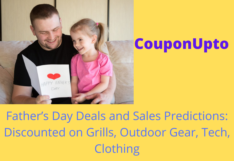 Father's Day Deals and Sales Predictions from Couponupto: Discounted on Grills, Outdoor Gear, Tech, Clothing 1