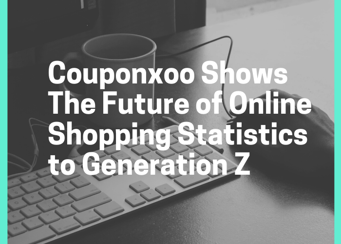 Couponxoo Shows The Future of Online Shopping Statistics to Generation Z 1