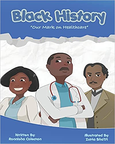 Ronnisha Coleman Releases Her Latest Children's Book, 'Black History – Our Mark On Healthcare' 1