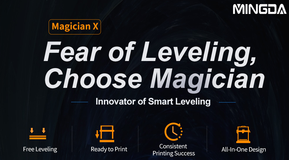 Leveling-Free Magician X 3D Printer from MINGDA is Deemed to Shock the 3D Printing Market in This Summer 1