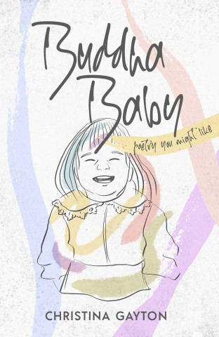 Making Modern Poetry Accessible: Christina Gayton Releases Buddha Baby, Poetry You Might Like 1