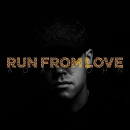 """Songwriter And Producer Adam John Releases Official Mixtape Titled """"Run From Love"""" 1"""